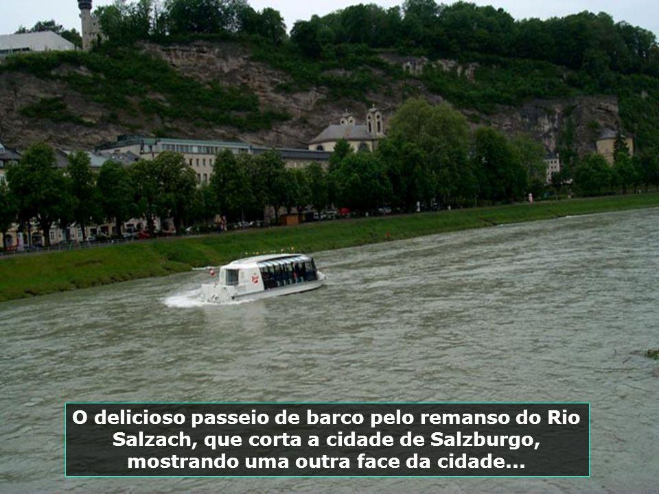 O delicioso passeio de barco pelo remanso do Rio Salzach, que corta a cidade de Salzburgo, mostrando uma outra face da cidade...