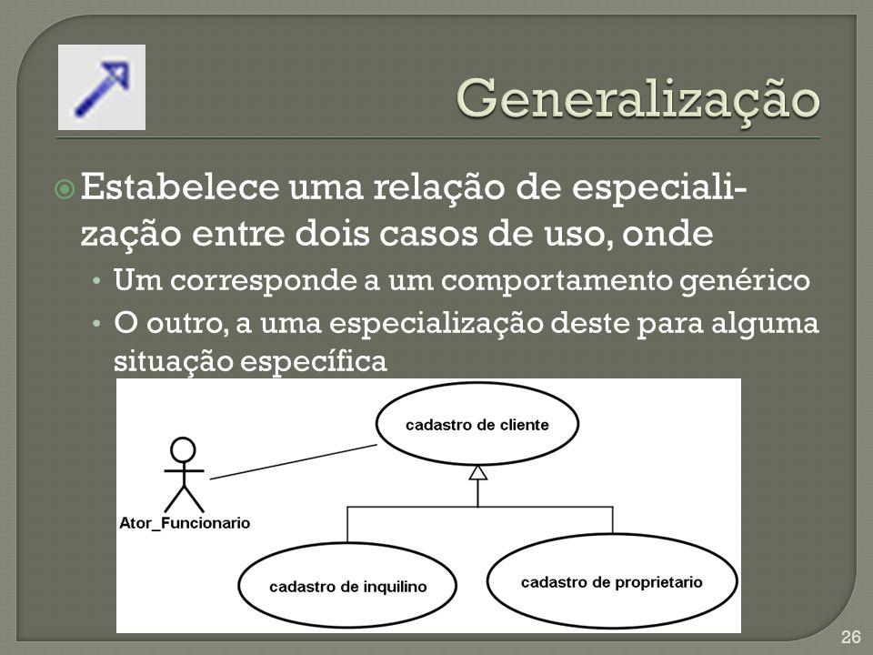 Utilização – indica que um elemento requer o outro para ser utilizado.