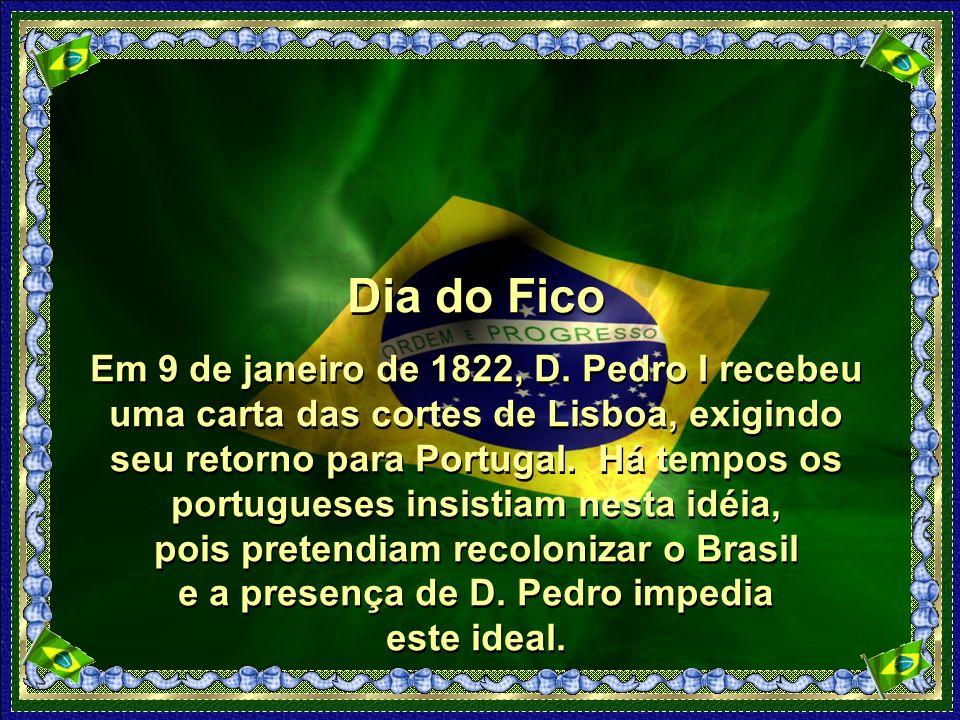 Dia do Fico Em 9 de janeiro de 1822, D.