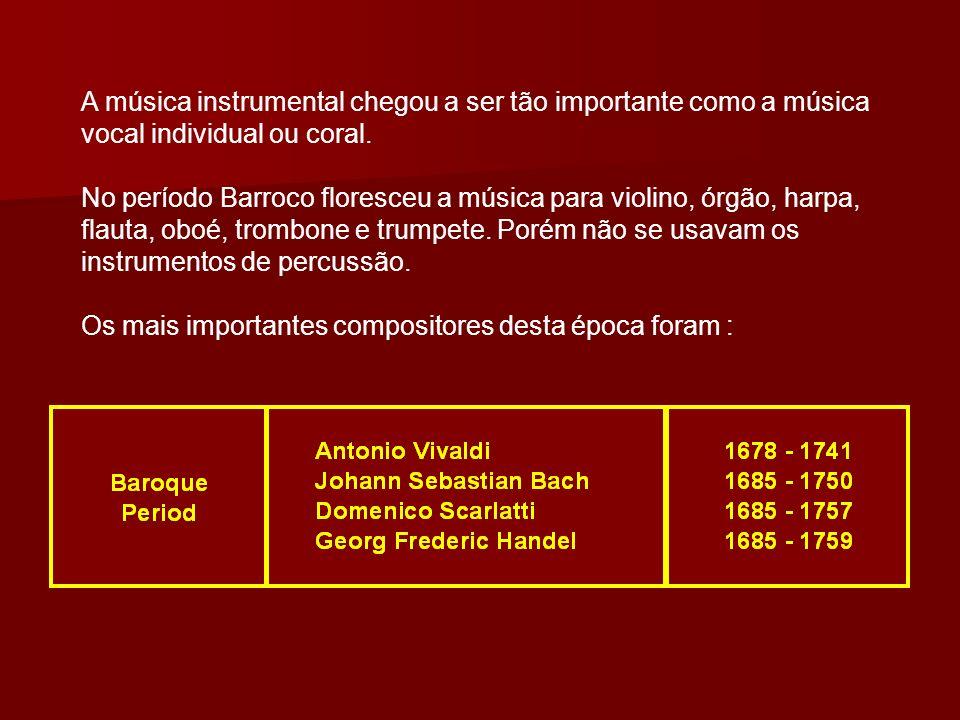 A música instrumental chegou a ser tão importante como a música vocal individual ou coral.