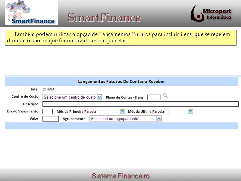 SmartFinance Em RELATÓRIOS, estão os diversos relatórios Financeiros, que são montados quando solicitados.
