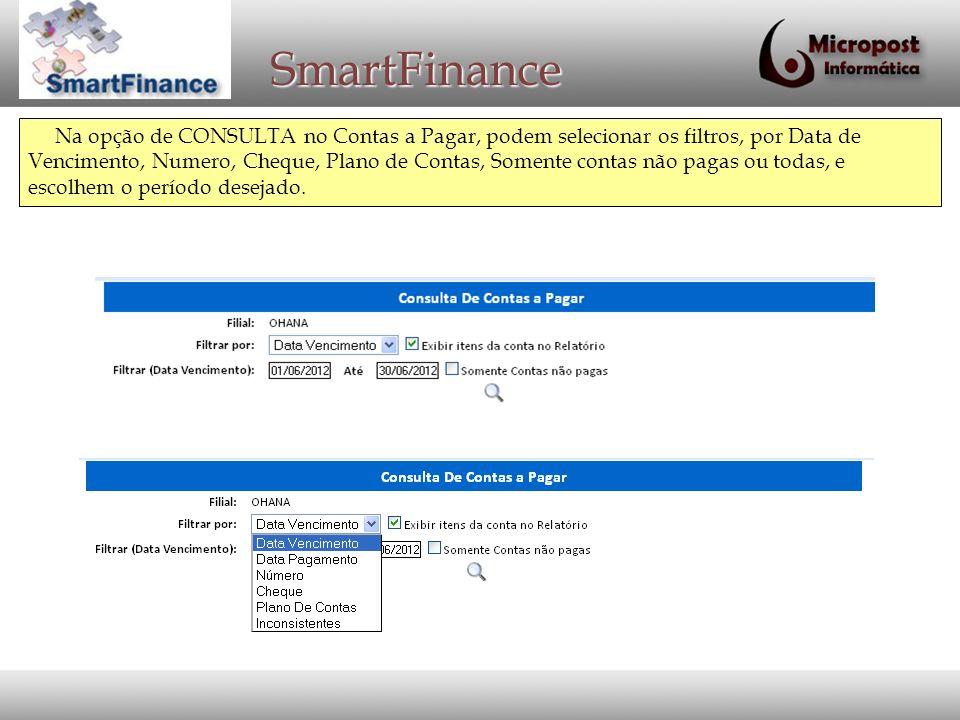 SmartFinance Na grade da consulta também aparecem os ícones das ferramentas para Editar, Apagar ou visualizar o lançamento.