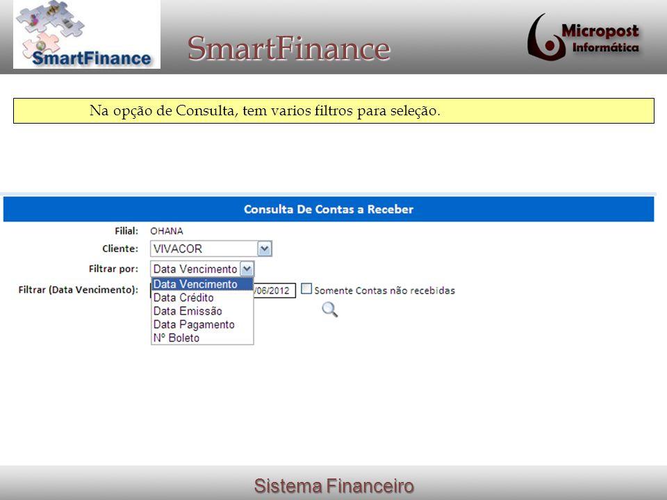 Sistema Financeiro SmartFinance Também podem utilizar a opção de Lançamentos Futuros para incluir itens que se repetem durante o ano ou que foram divididos em parcelas.