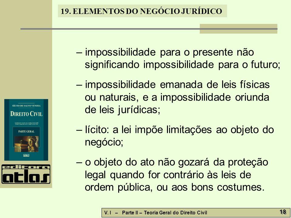 19.ELEMENTOS DO NEGÓCIO JURÍDICO V. I – Parte II – Teoria Geral do Direito Civil 19 19.6.