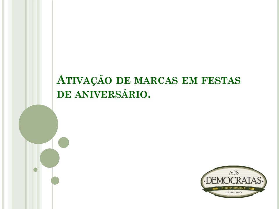 S OBRE O A OS D EMOCRATAS Inaugurado em maio de 2003.