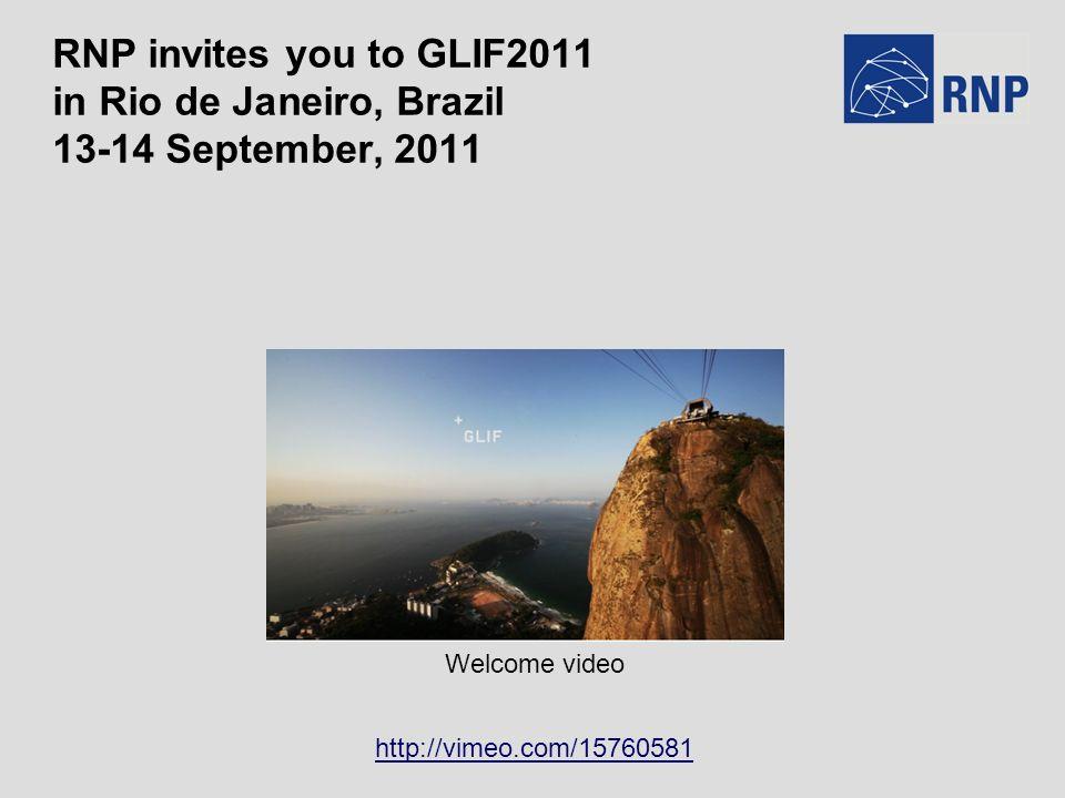 Agenda Setembro 2011 SEGTERQUAQUISEX 1213141516 Future Internet Workshop 11th Annual Global Lambda Workshop (GLIF) Demos CINEGRID @Rio