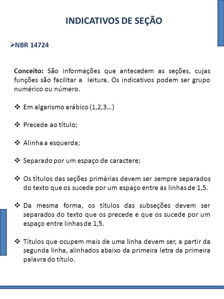 TÍTULOS COM INDICAÇÃO NUMÉRICA NBR 6024 - 2012 INDICAÇÃO NUMÉRICA Número ou grupo numérico que antecede cada seção do documento.