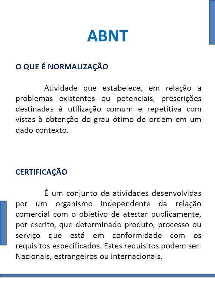 ABNT ABNT COMO ORGANISMO DE CERTIFICAÇÃO A ABNT é um Organismo Nacional que oferece credibilidade internacional.