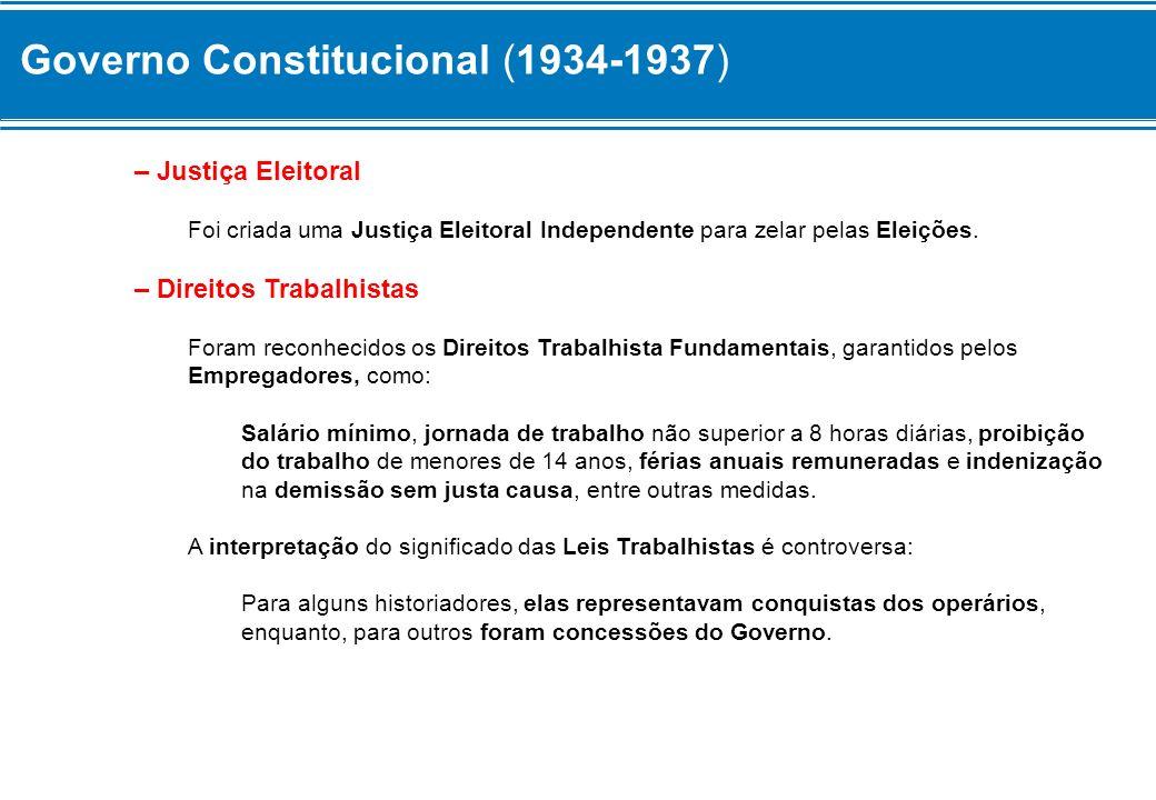 Governo Constitucional (1934-1937) – Nacionalismo Econômico Decidiu pela proteção das riquezas naturais do país, como jazidas minerais e quedas dágua capazes de gerar energia, ficando sob a Proteção do Estado Brasileiro.