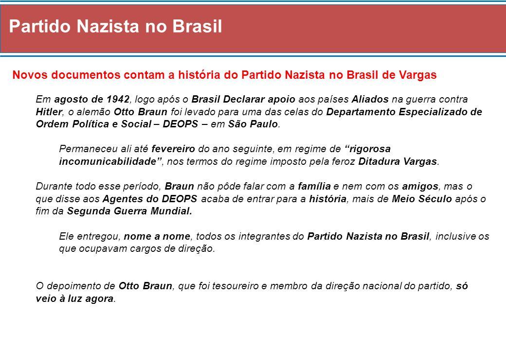 Partido Nazista no Brasil O documento é uma das preciosidades garimpadas pela historiadora paulista Ana Maria Dietrich, da Universidade de São Paulo – USP – entre os papéis do extinto DEOPS atualmente sob guarda do Arquivo do Estado de São Paulo.