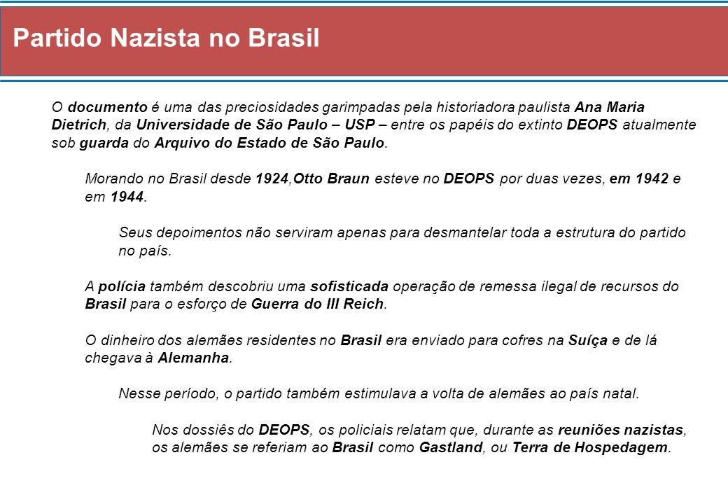 Partido Nazista no Brasil Mas os relatórios dos agentes não são, nem de longe, os documentos mais importantes.