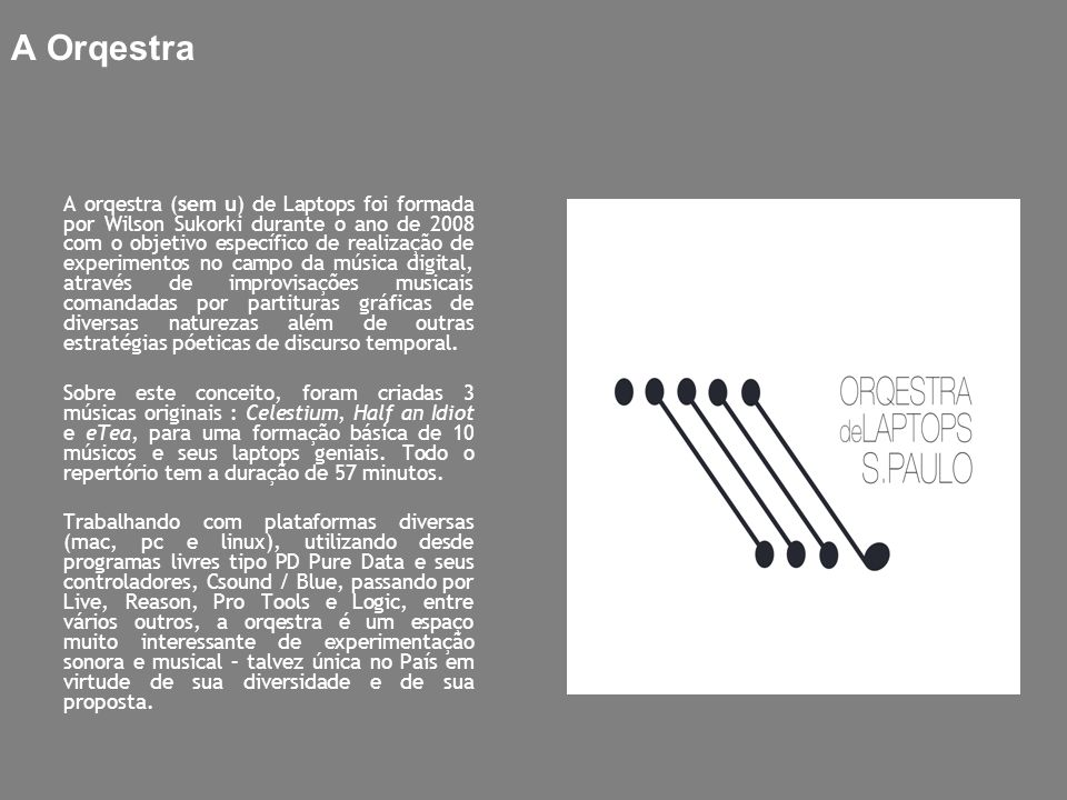 Def :: A OLSP é uma orquestra montada em bluetooth.