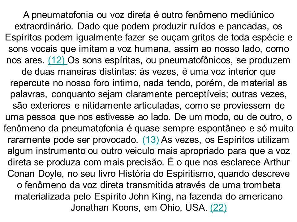 André Luiz também descreve o fenômeno, este, porém, ocorrido no plano Espiritual, quando o Espírito Matilde faz vibrar sua voz cristalina em meio a uma assembléia de Espíritos, situados em plena região inferior, utilizando uma garganta improvisada.