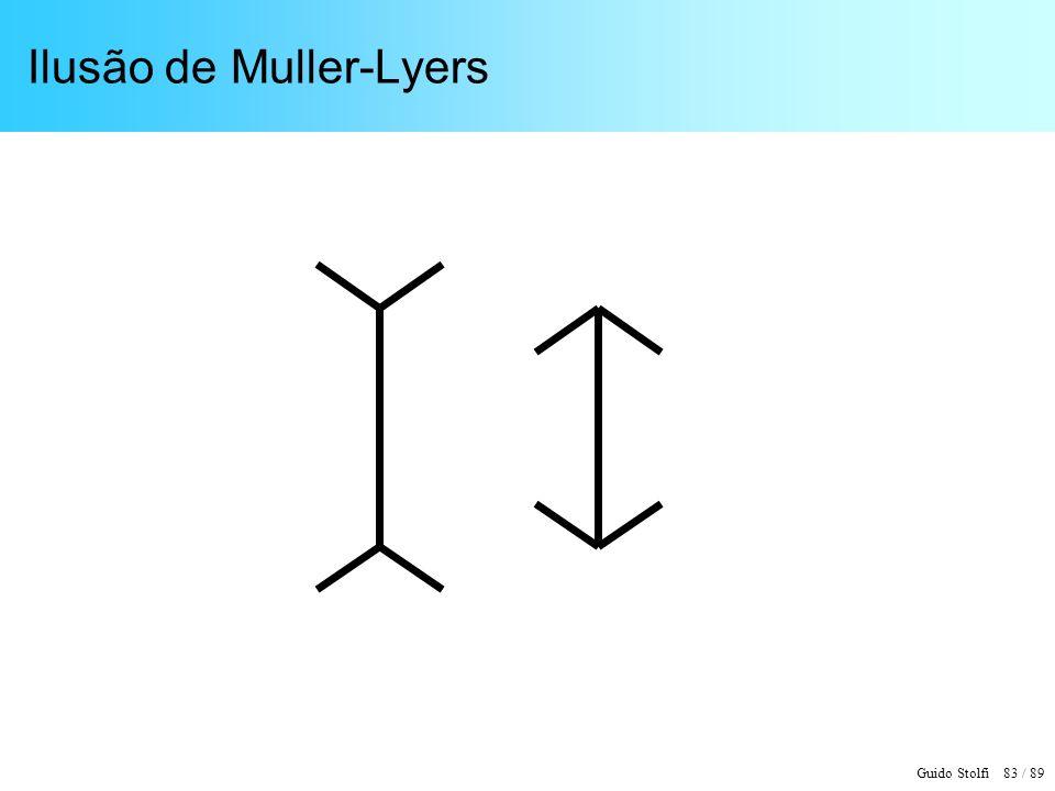 Guido Stolfi 84 / 89 Ilusão de Muller-Lyers