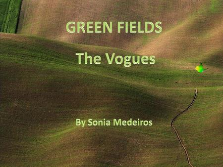 Once there were green fields, Uma vez que existiam campos verdes,