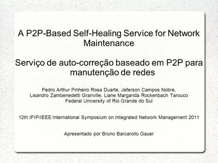 A P2P-Based Self-Healing Service for Network Maintenance