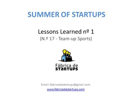 Lessons Learned nº 1 (N.º 17 - Team-up Sports)    SUMMER OF STARTUPS.