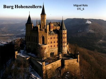 Burg Hohenzollern Miguel Rolo STC_6. Burg Hohenzollern é situado na Alemanha. Burg Hohenzollern foi a residência dos Condes suabos. A Família Hohenzollern.