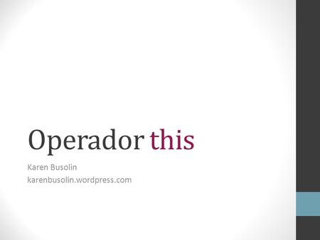 Operador this Karen Busolin karenbusolin.wordpress.com.