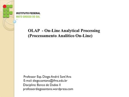 OLAP - On-Line Analytical Processing (Processamento Analítico On-Line)