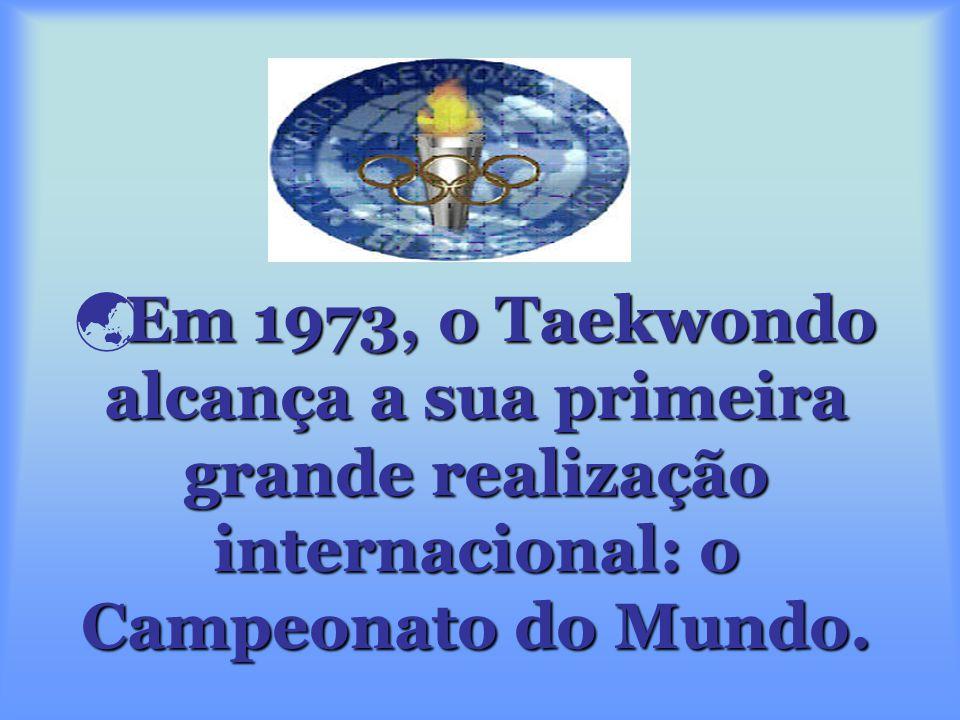 Em 1973, o Taekwondo alcança a sua primeira grande realização internacional: o Campeonato do Mundo.