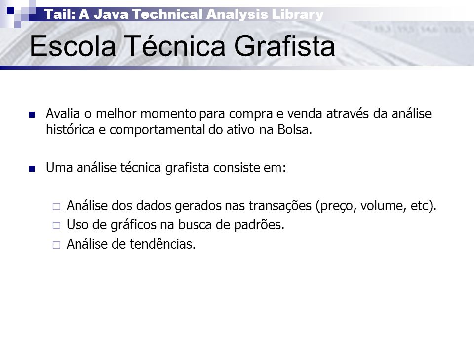Tail: A Java Technical Analysis Library Escola Técnica Grafista