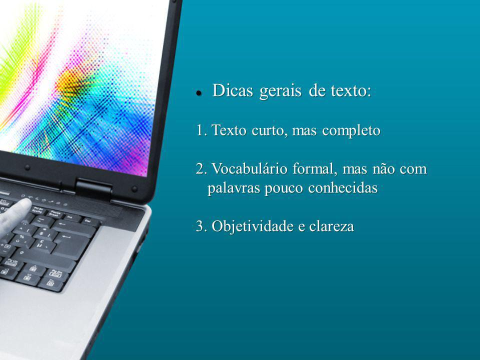 Confira algumas dicas do professor João Pedro, da Unicamp, para escrever bem: Deve evitar ao máx.