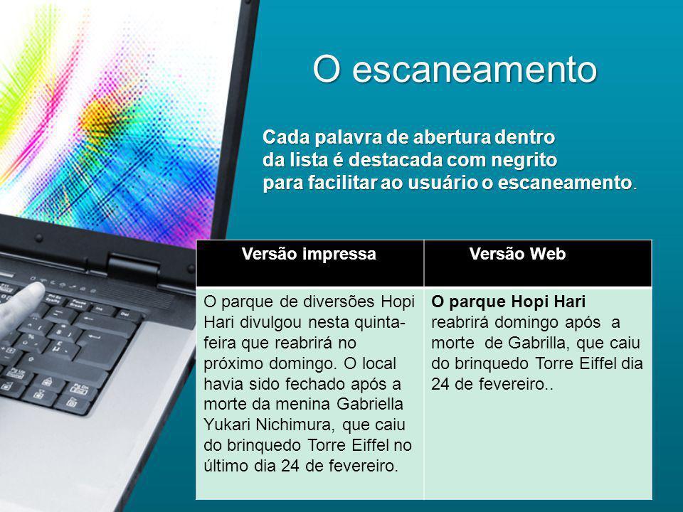 Características do texto on-line A maioria dos internautas não lê, mas escaneia as páginas.
