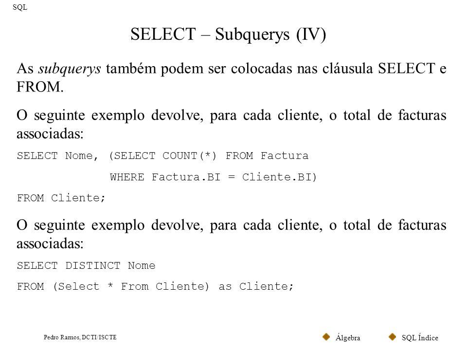 SQL ÍndiceÁlgebra Pedro Ramos, DCTI/ISCTE Comando UNION SQL A união de comandos SELECT é efectuada através do operador UNION.