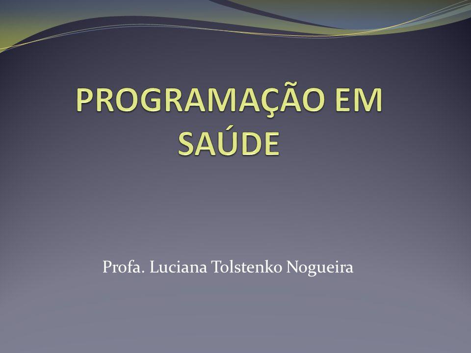 Programação em Saúde A programação é compreendida como uma tecnologia de organização do trabalho assistencial.