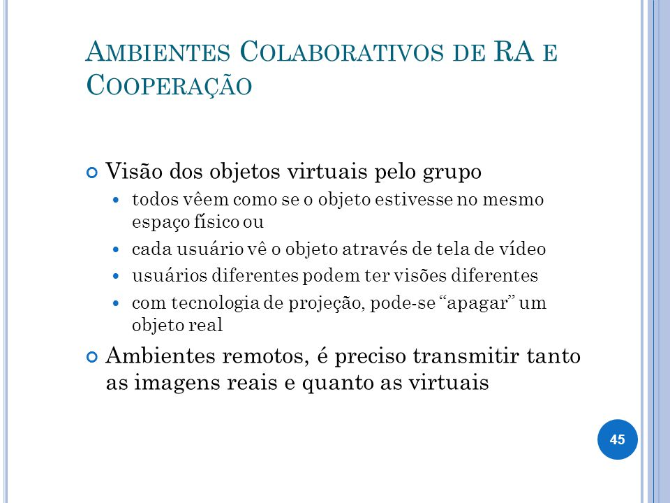 A MBIENTES C OLABORATIVOS DE RA E C OOPERAÇÃO The Invisible Train Construct 3D 46