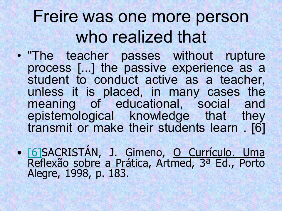 The Pedagogy of Freire can be understood in the sense given by Yves Bertrand and Paul Valois, to what they call crucial elements.