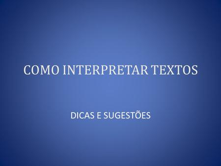 COMO INTERPRETAR TEXTOS