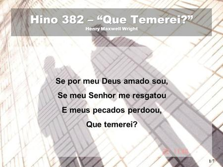 "Hino 382 – ""Que Temerei?"" Henry Maxwell Wright"