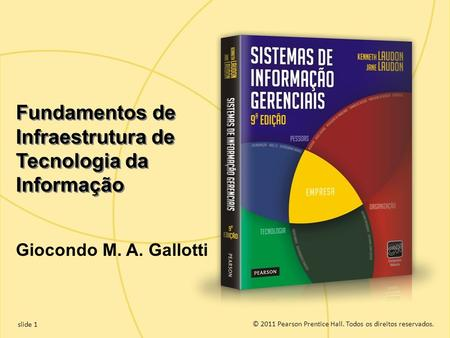 4.1 Copyright © 2011 Pearson Education, Inc. publishing as Prentice Hall © 2011 Pearson Prentice Hall. Todos os direitos reservados.slide 1 © 2011 Pearson.