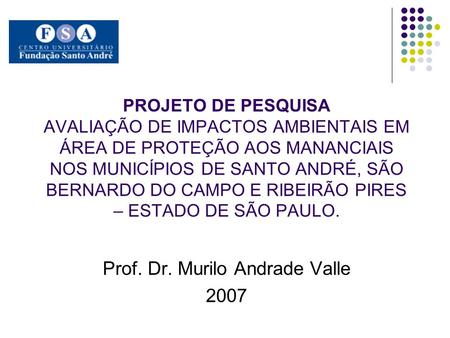 Prof. Dr. Murilo Andrade Valle 2007