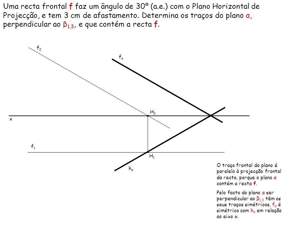 Uma recta frontal f faz um ângulo de 30º (a.e.) com o Plano Horizontal de Projecção, e tem 3 cm de afastamento.