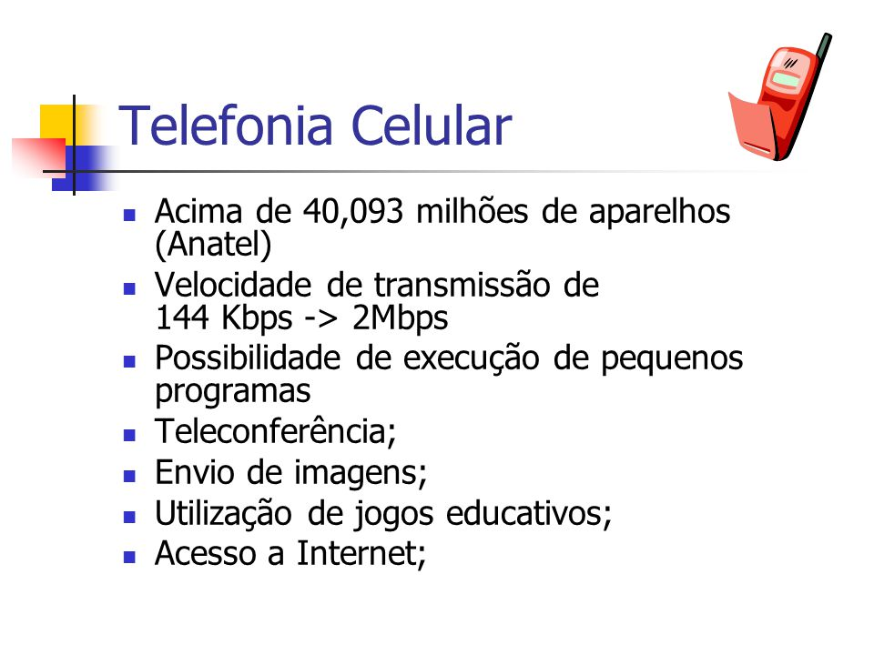 Acesso a redes Wireless; Acesso a outros dispositivos via Bluetooth; Execução de programas (editores de texto, planilhas eletrônicas) Jogos educacionais; Acesso a Internet; Maior capacidade de processamento.