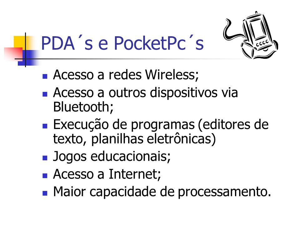 Acesso a redes Wireless; Acesso a outros dispositivos via Bluetooth; Execução de programas (editores de texto, planilhas eletrônicas) Jogos educacionais; Acesso a Internet; Maior capacidade de processamento e de armazenamento.