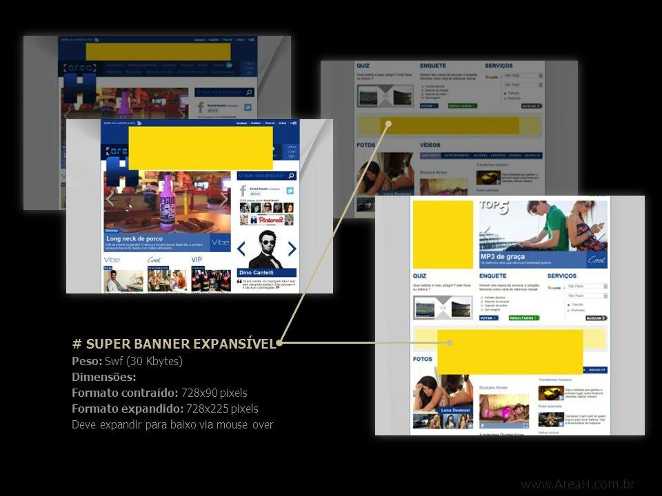 www.AreaH.com.br # MEGA BANNER Peso: Swf (28 Kbytes) Dimensões: 950x100 pixels