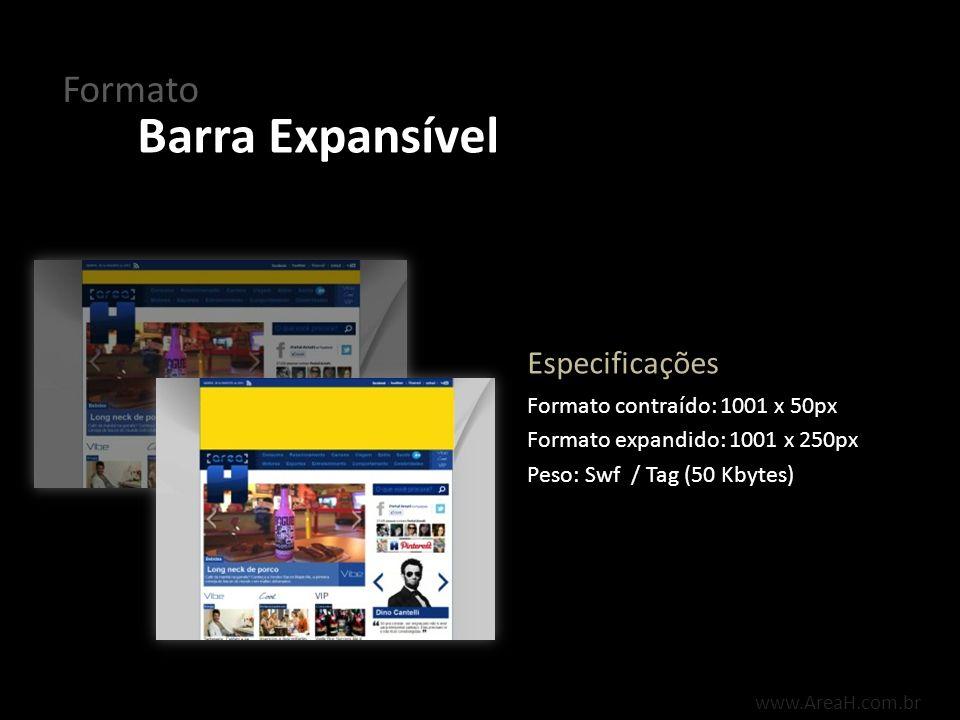 www.AreaH.com.br O formato Barra Expansível posiciona-se na parte superior da página, acima das categorias do portal.