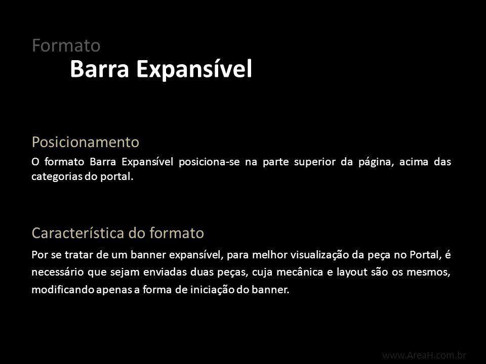 www.AreaH.com.br O banner inicia-se expandido, empurrando o conteúdo do portal para baixo, permanecendo expandido por, no máximo, 15 segundos.