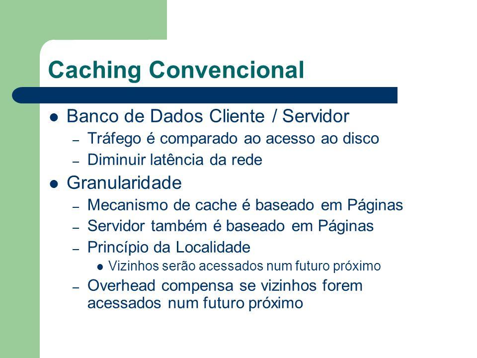 Caching Convencional Por que não aplicar a MDS.