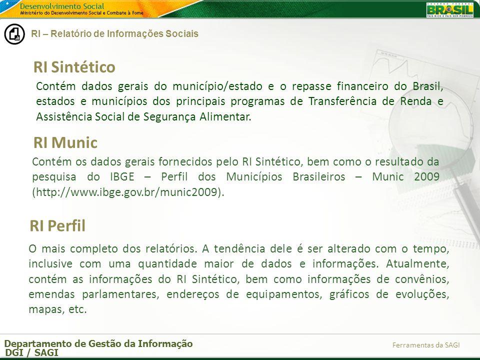 Departamento de Gestão da Informação DGI / SAGI Ferramentas da SAGI Divisão territorial; Seleção do município; Seleção do(s) programa(s).