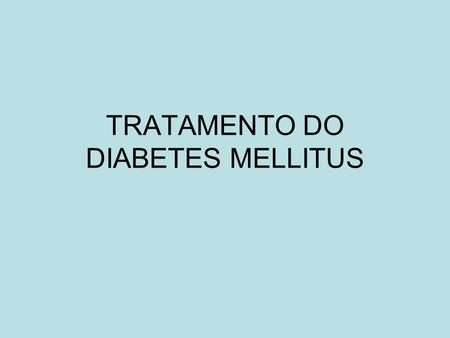 TRATAMENTO DO DIABETES MELLITUS. DCCT D iabetes C ontrol C omplications T rial.