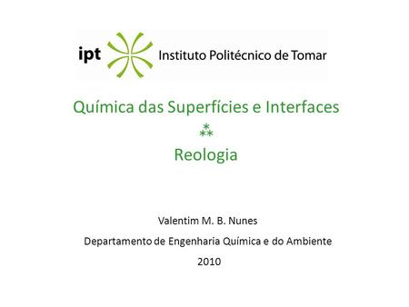 Química das Superfícies e Interfaces  Reologia