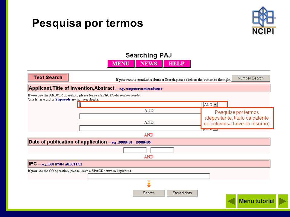 Pesquisa por data de publicação Pesquise pela data de publicação da patente no formato AAAAMMDD Menu tutorial