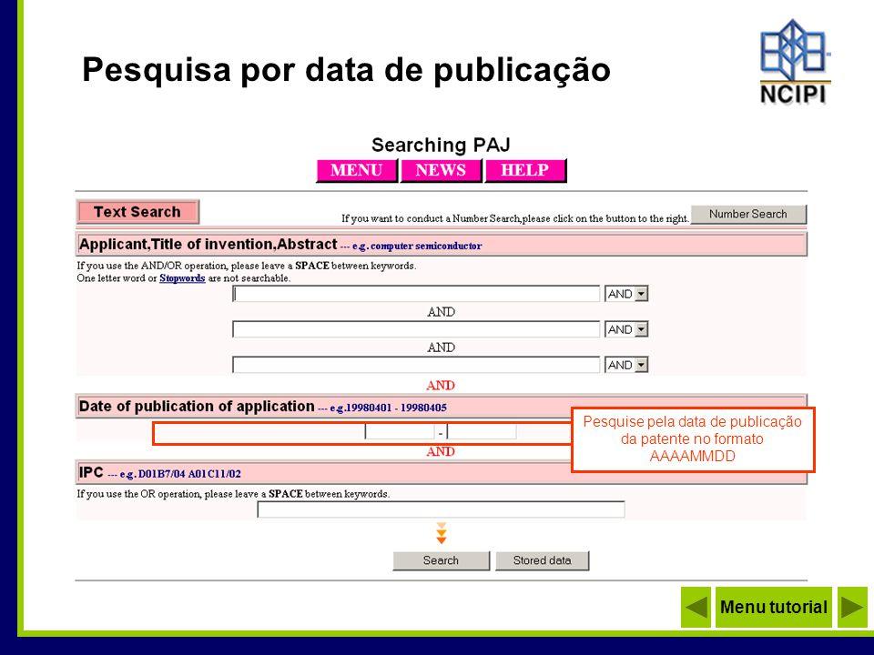 Pesquisa por classificação IPC Pesquise pela International Patent Classification - IPC conforme seção, classe, subclasse, grupo e subgrupo Menu tutorial