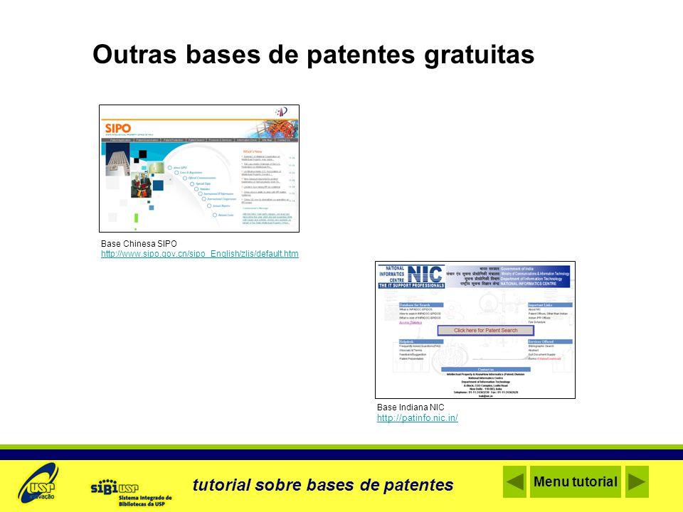 Outras fontes de informação reembolsáveis Delphion http://www.delphion.com/ INPADOC http://www.european-patent-office.org/inpadoc/ tutorial sobre bases de patentes Menu tutorial
