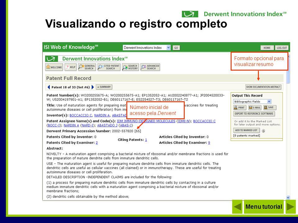 Data de publicação (disponível para o público) Código de Classificação Internacional de Patentes - IPC Idioma da patente original Visualizando o registro completo Menu tutorial